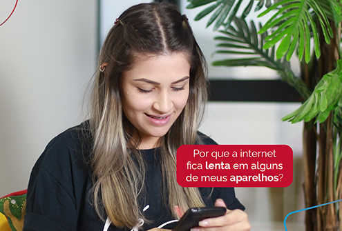 Internet Lenta em Alguns Eletrônicos?